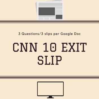 CNN 10 Exit Slip - Google Doc