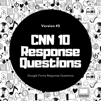 CNN 10 Google Forms Response Questions 3