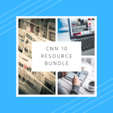 CNN 10 Resource Bundle