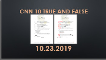 CNN 10 True and False: 10.23.19