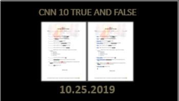 CNN 10 True and False: 10.25.19