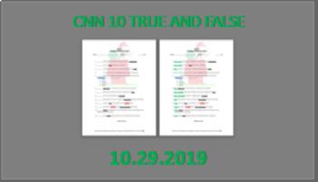 CNN 10 True and False: 10.29.19