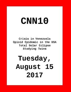 CNN 10 - Tuesday, August 15, 2017 - NO PREP!
