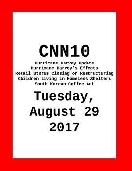 CNN 10: Tuesday, August 29, 2017- NO PREP!