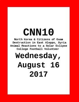 CNN 10 - Wednesday, August 16, 2017 - NO  PREP!