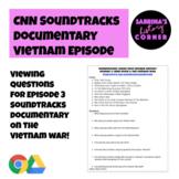 CNN Soundtracks Documentary Viewing Questions- Vietnam Episode