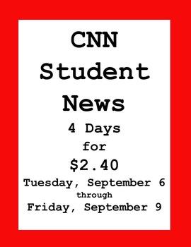 CNN Student News: 5 days for $2.40!  Tuesday, 9/6 - Friday