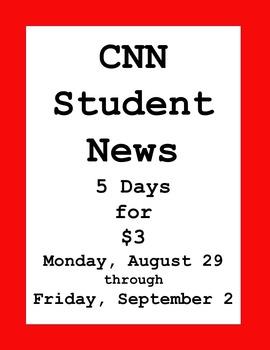 CNN Student News: 5 days for $3!  Monday, 8/29 - Friday, 9/2, 2016