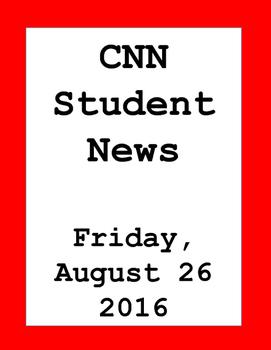 CNN Student News: Friday, August 26, 2016