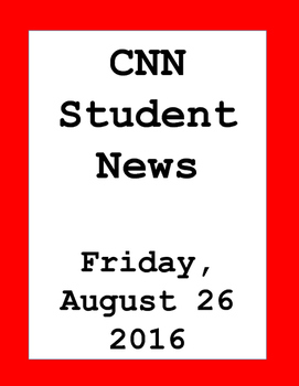 CNN Student News: Friday, August 26, 2016