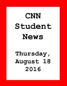CNN Student News: Thursday, August 18, 2016