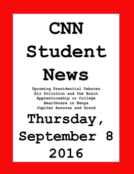 CNN Student News: Thursday, September 8, 2016 - NO PREP!