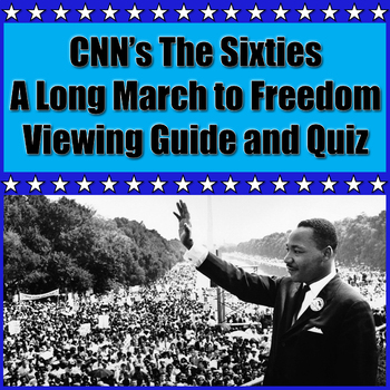 CNN's The Sixties: A Long March to Freedom Viewing Guide and Quiz