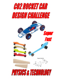 CO2 ROCKET CAR DESIGN CHALLENGE . . .  Super Fast . . . 29-pages