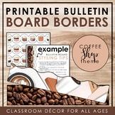 COFFEE SHOP Classroom Decor: Bulletin Board Borders