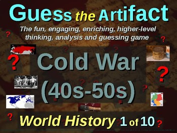 """COLD WAR (40s-50s) """"Guess the Artifact"""" - for HS World History (8/10)"""