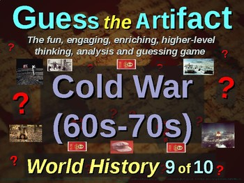 """COLD WAR (60s-70s) """"Guess the Artifact"""" - for HS World History (9/10)"""
