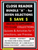 """COLLECTIONS - CLOSE READER Bundle """"A"""" - Quizzes & Activities for 7 Selections"""