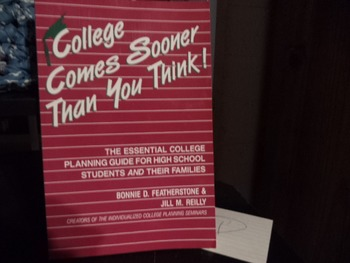 COLLEGE COMES SOONER THAN YOU THINK!  0-91707-17-0