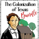 COLONIZATION OF TEXAS BUNDLE for TEXAS HISTORY 7th GRADE