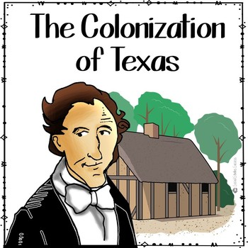 COLONIZATION OF TEXAS Reading and Discussion Activity
