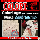 COLORI - MATH ET MOTS - Thème: Saint-Valentin - French Colour by number and word