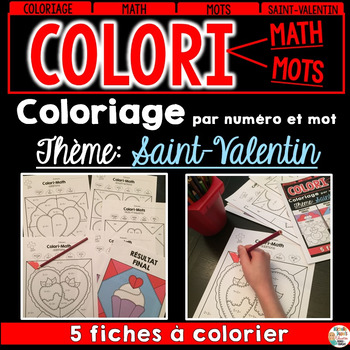 COLORI - MATH ET MOTS - Thème: Saint-Valentin - French Colour by number and word