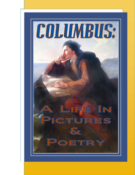 COLUMBUS: A Life In Pictures & Poetry