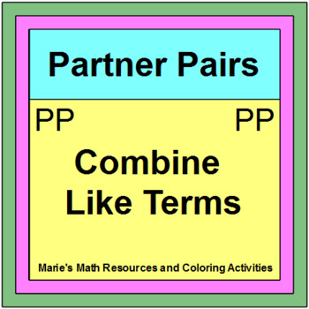 COMBINE LIKE TERMS:  PARTNER PAIRS