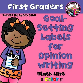 Goal-Setting Labels for First Grade Opinion Writers! COMBO Pack!