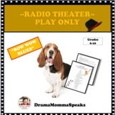 "COMEDY RADIO THEATER PLAY SCRIPT, ""BOW WOW BLUES"" 15 MINUTES IN LENGTH"