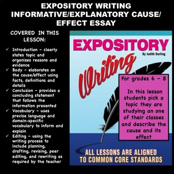 EXPOSITORY INFORMATIVE/EXPLANATORY CAUSE EFFECT ESSAY 6 - 8TH GRADE-CC Aligned