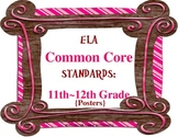 COMMON CORE ELA Posters (11th - 12th Grade)