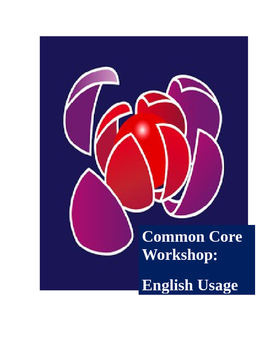 COMMON CORE English Usage Unit Workshop with KEYS (11 assignments)