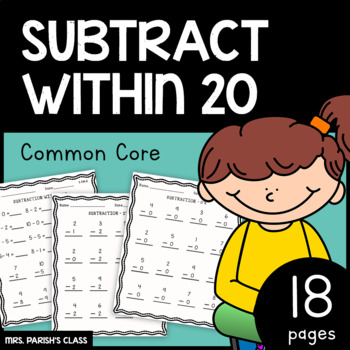 COMMON CORE: Subtract within 20 - 18 PAGES!
