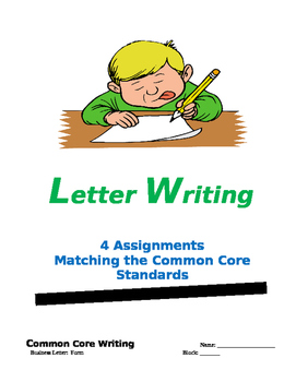 COMMON CORE ~ Letter Writing - 4 Assignments (Persuasive, Inform., Expos.)