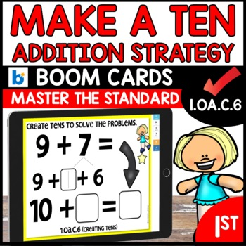 COMMON CORE MATH ASSESSMENT 1.OA.C.6 CREATING 10   BOOM CARDS