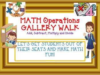 COMMON CORE MATH Operations GALLERY WALK-Add, Subtract, Multiply, Divide