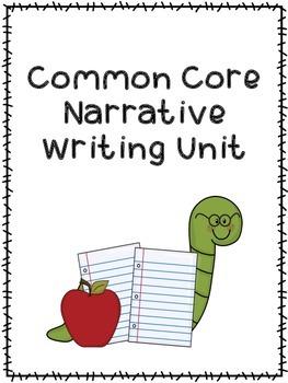 COMMON CORE & THE WRITING PROCESS ~Narrative Writing Unit!