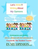 Common Core Writing: Let's Write!!!  My Opinions...K and 1st Grade