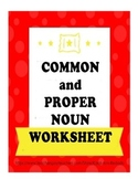 COMMON and PROPER NOUN WORKSHEET