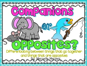 COMPANIONS OR OPPOSITES?- Learning about opposites and companions
