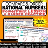 COMPARE & ORDER RATIONAL NUMBERS PowerPoint Lesson AND Guided Practice - DIGITAL