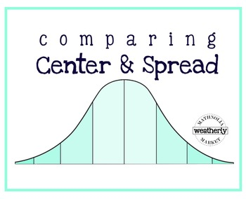 STATISTICS - Comparing Center and Spread
