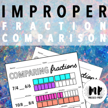 COMPARING FRACTIONS FOURTH GRADE: Comparing Improper Fractions