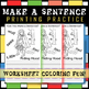 #1 MAKE-A-SENTENCE-WORKSHEETS + PRACTICE PRINTING AND COLORING!