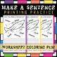 8 Printing Practice Worksheets / Make a Sentence / Coloring Fun!