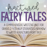 COMPLETE Fractured Fairy Tale Writing Unit!