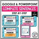 COMPLETE SENTENCES GOOGLE AND POWERPOINT PRACTICE | DISTAN