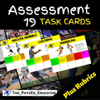 COMPLETE SET OF 19 (PHYSICAL EDUCATION) ASSESSMENT TASK CARDS + RUBRICS  +
